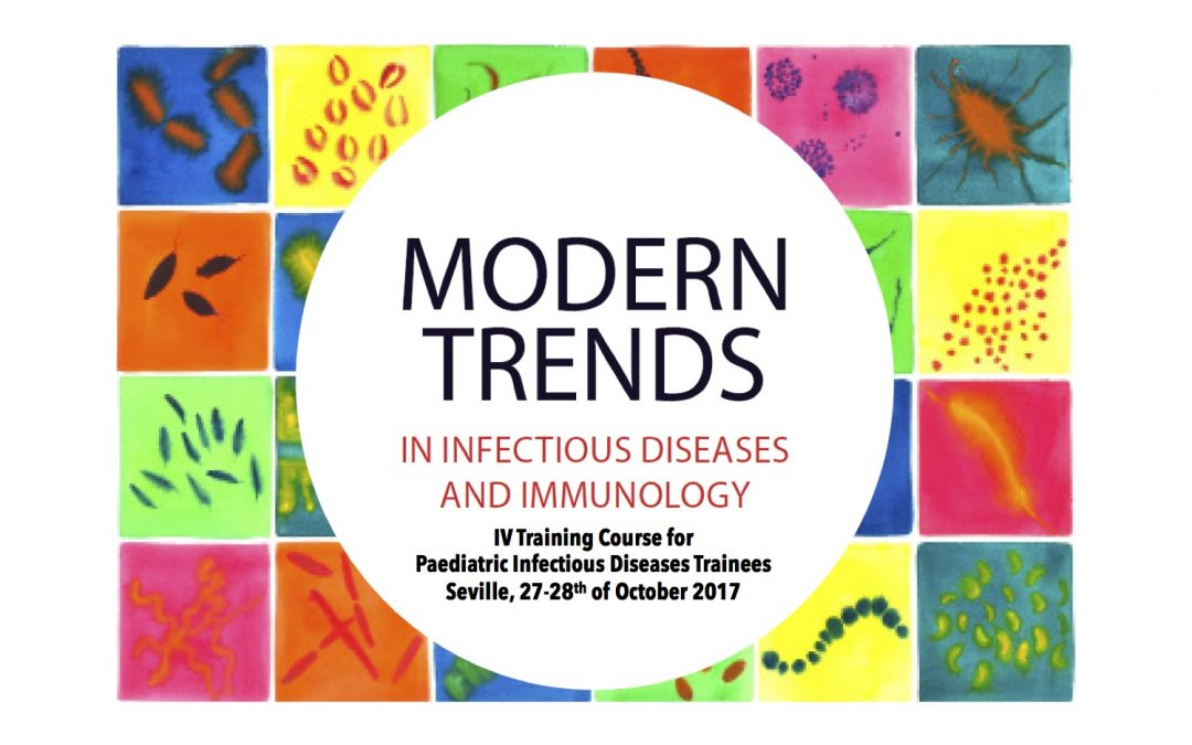 IV Modern Trends in Infectious Diseases and Immunology: Training Course for Paediatric Infectious Diseases Trainees.